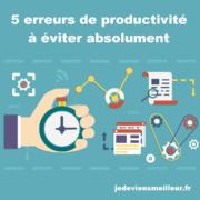 5 erreurs de productivité à éviter absolument