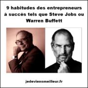 9 habitudes des entrepreneurs à succès tels que Steve Jobs ou Warren Buffett