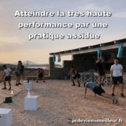 Atteindre la très haute performance par une pratique assidue