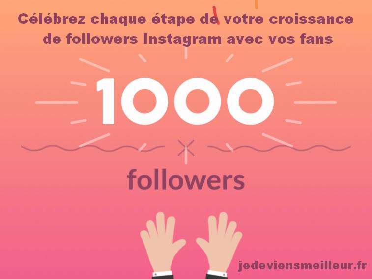 Célébrez chaque étape importante de la croissance de votre nombre de followers avec vos fans Instagram
