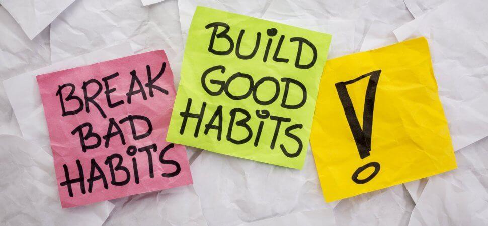 Créez de bonnes habitudes et corrigez les mauvaises habitudes pour renforcer votre attitude mentale positive