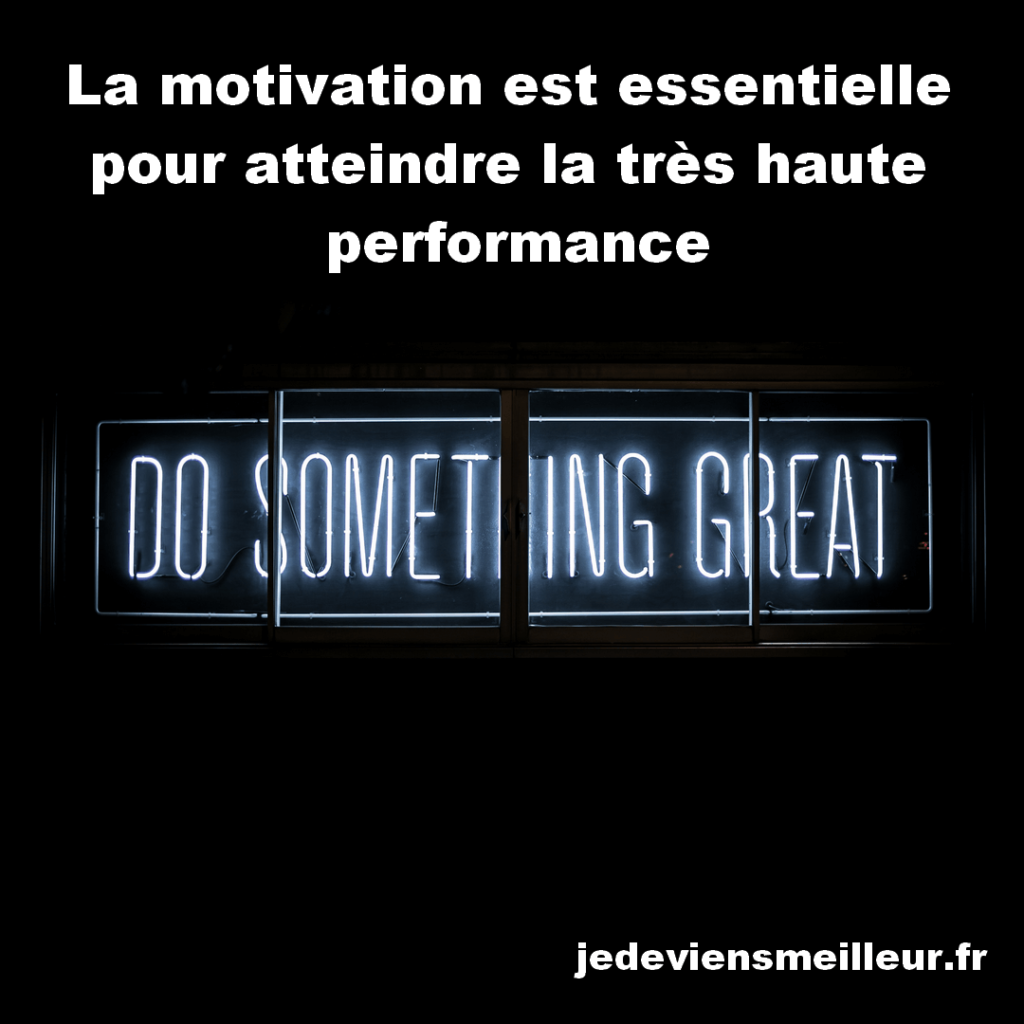 La motivation est essentielle pour réussir à atteindre votre plein potentiel de performance