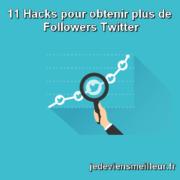 11 Hacks pour obtenir plus de Followers Twitter