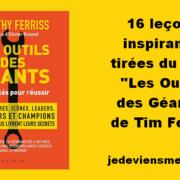 """16 leçons inspirantes tirées du livre """"Les Outils des Géants"""" de Tim Ferriss"""