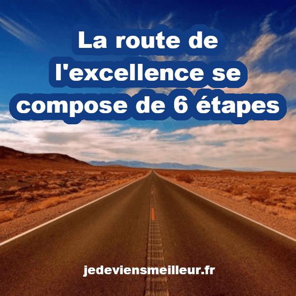 La route pour atteindre l'excellence se compose de 6 étapes
