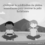 Pratiquer la méditation de pleine conscience pour trouver la paix intérieure