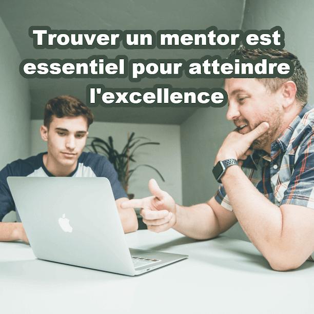 Trouver un mentor est une des 6 étapes essentielles pour atteindre l'excellence