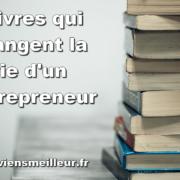 5 livres qui changent la vie d'un entrepreneur