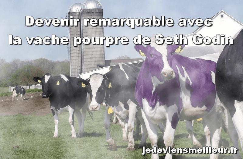 Devenir remarquable avec la vache pourpre de Seth Godin