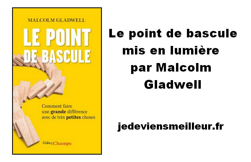 Le point de bascule mis en lumière par Malcolm Gladwell