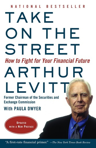 Take on the Street de Arthur Levitt